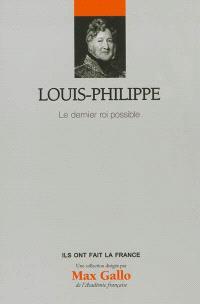 Louis-Philippe : le dernier roi possible