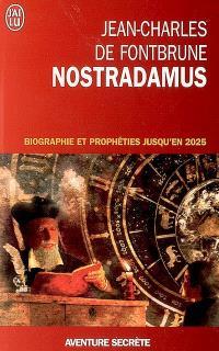 Nostradamus : biographie et prophéties jusqu'en 2025