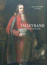 Talleyrand ou La douceur de vivre