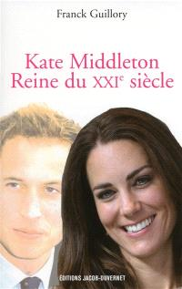 Kate Middleton, reine du XXIe siècle