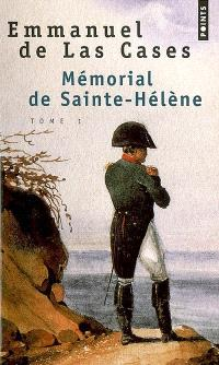 Mémorial de Sainte-Hélène. Volume 1