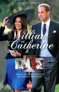 William et Catherine : 150 ans de noces royales en Grande-Bretagne