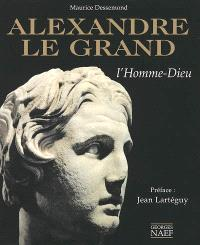 Alexandre le Grand : l'homme-dieu