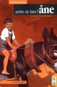 Arrête de faire l'âne : souvenirs d'un petit paysan