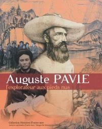 Auguste Pavie, l'explorateur aux pieds nus : Cambodge, Laos