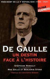 De Gaulle, un destin face à l'histoire (1958-1969) : président de la Ve République
