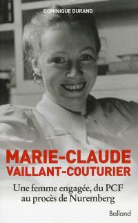 Marie-Claude Vaillant-Couturier : une femme engagée, du PCF au procès de Nuremberg
