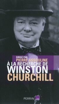 A la recherche de Winston Churchill