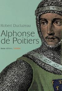 Alphonse de Poitiers : frère préféré de saint Louis