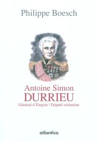 Antoine Simon Durrieu : général d'Empire, député orléaniste