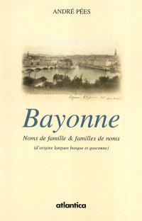 Bayonne, noms de familles et familles de noms : d'origine langues basque et gasconne