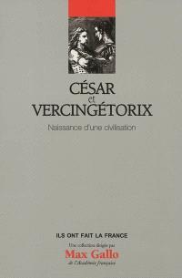 César et Vercingétorix : naissance d'une civilisation