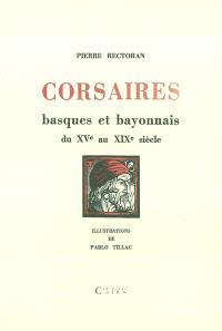 Corsaires basques et bayonnais du XVe au XIXe siècle : pirates, flibustiers, boucaniers
