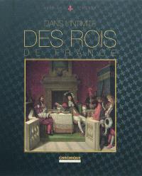 Dans l'intimité des rois de France