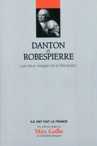 Danton et Robespierre : les deux visages de la Révolution