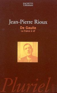 De Gaulle : la France à vif