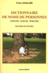 Dictionnaire de noms de personnes : Limousin, Marche, Périgord : racines occitanes