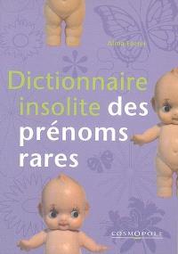 Dictionnaire insolite des prénoms rares
