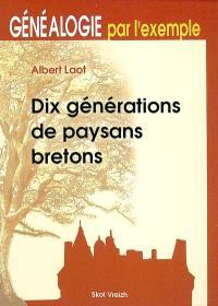Dix générations de paysans bretons : généalogie par l'exemple