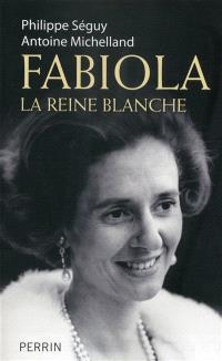 Fabiola : la reine blanche