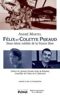 Félix et Colette Pijeaud : deux héros oubliés de la France libre