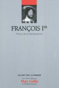 François Ier, prince de la Renaissance