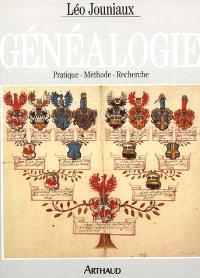 Généalogie : pratique, méthode, recherche