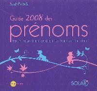 Guide 2008 des prénoms : tout pour bien choisir le prénom de bébé