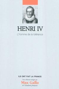 Henri IV : l'homme de la tolérance