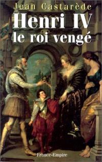 Henri IV, le roi vengé