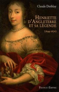 Henriette d'Angleterre et sa légende (1644-1670)