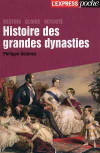 Histoire des grandes dynasties