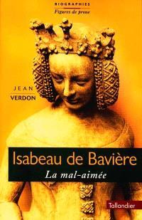 Isabeau de Bavière : la mal-aimée
