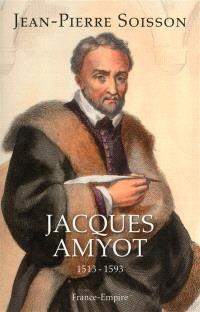 Jacques Amyot, 1513-1593