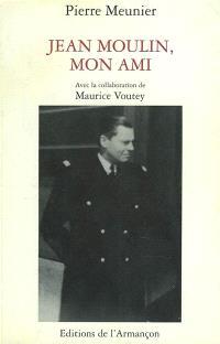 Jean Moulin, mon ami