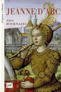 Jeanne d'Arc : 1412-1431 : une passion française