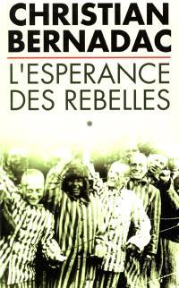 L'espérance des rebelles. Volume 1