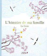 L'histoire de ma famille, le livre