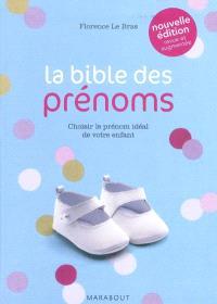 La bible des prénoms : choisir le prénom idéal de votre enfant