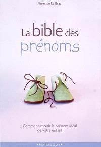 La bible des prénoms : comment choisir le prénom idéal de votre enfant