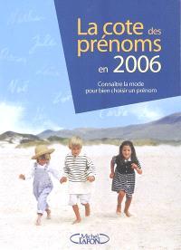 La cote des prénoms en 2006 : connaître la mode pour bien choisir un prénom