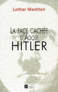 La face cachée d'Adolf Hitler