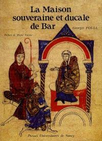 La Maison souveraine et ducale de Bar