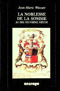 La noblesse dans la Somme au dix-neuvième siècle