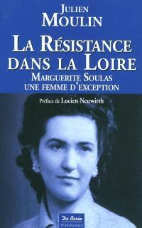 La Résistance dans la Loire : Marguerite Soulas, une femme d'exception