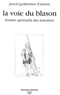 La voie du blason : lecture spirituelle des armoiries
