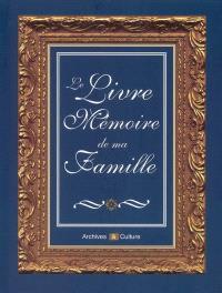 Le livre mémoire de ma famille