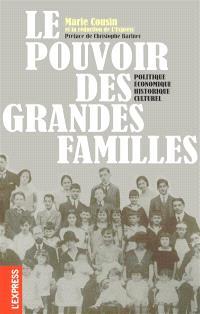 Le pouvoir des grandes familles : politique, économique, historique, culturel