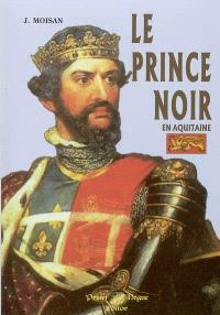 Le Prince noir en Aquitaine : 1355-1356, 1362-1370