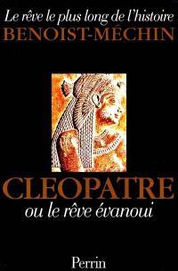 Le rêve le plus long de l'histoire. Volume 2, Cléopâtre ou Le rêve évanoui